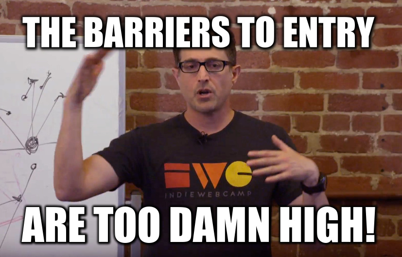 The barriers to entry are too damn high!